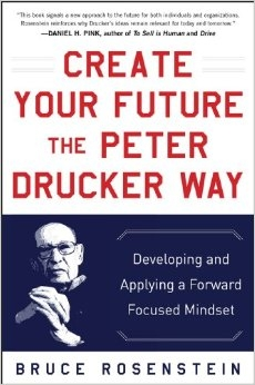 Image of book cover: Create Your Future the Peter Drucker Way
