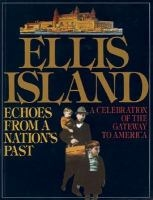 Ellis Island: Echoes from a Nation's Past