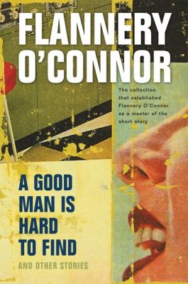 Coveri image of Flannery O'Connor's book A Good Man is Hard to Find and Other Stories