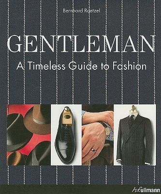 Gentleman: A Timeless Guide to Fashion