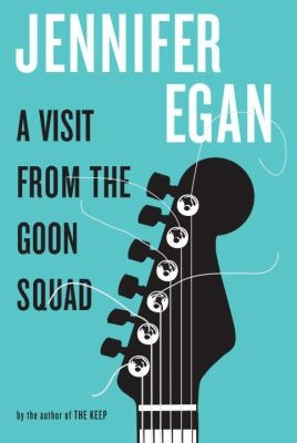 Cover image for the novel A Visit from the Good Squad, by Jennifer Egan