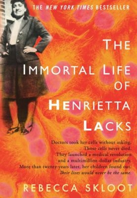 Cover image of the book The Immortal Life of Henrietta Lacks, by Rebecca Skloot