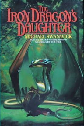 """Cover image for """"The Iron Dragon's Daughter"""" by Michael Swanwick."""