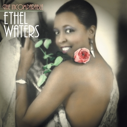 Incomparable Ethel Waters