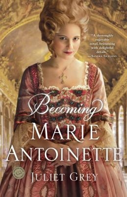"""Cover of  """"Becoming Marie Antoinette"""""""