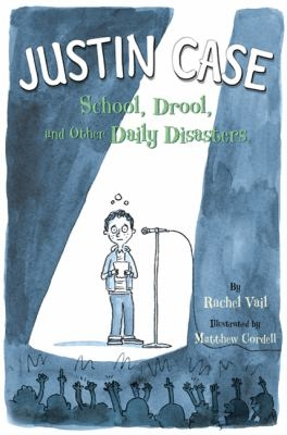 Justin Case: School, Drool and Other Daily Disasters