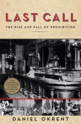 Cover image of Daniel Okrent's nonfiction book, Last Call: The Rise and Fall of Prohibition