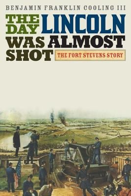 Book cover image of The Day Lincoln Was Almost Shot