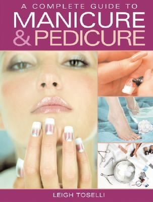 A Complete Guide to Manicure & Pedicure