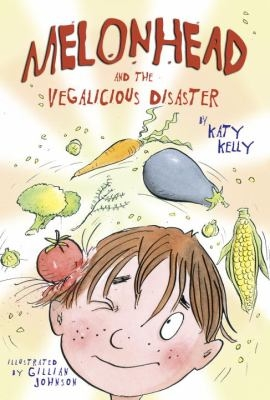 Melonhead and the Vegalicious Disaster Book Cover
