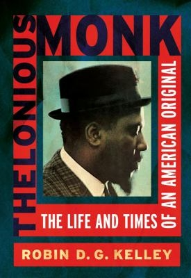 Thelonious Monk : the life and times of an American original