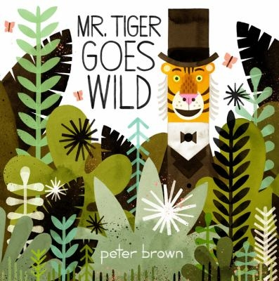 Mr. Tiger Goes Wild Book Cover