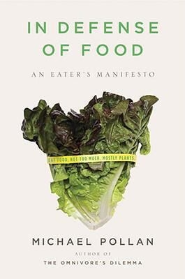 Cover image for the nonfiction book by Michael Pollan, In Defense of Food: An Eater's Manifesto