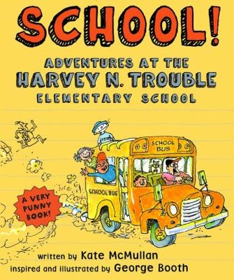 School!: Adventures at the Harvey H. Trouble Elementary School