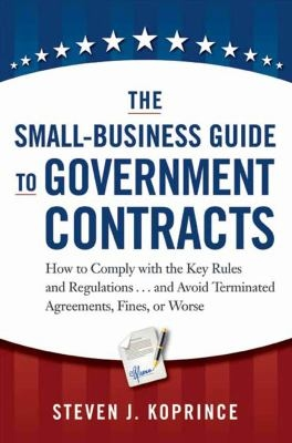 The Small Business Guide to Government Contracts