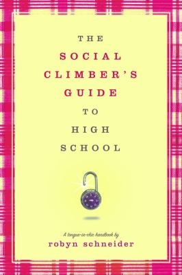 The Social Climber's Guide to High School