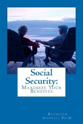 """Image of book cover for """"Social Security: Maximize Your Benefits"""""""