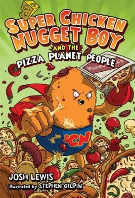 Super Chicken Nugget Boy and the Pizza Planet