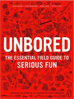 Cover for Unbored: The Essential Guide to Having Fun