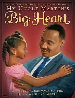 My Uncle Martin's Big Heart