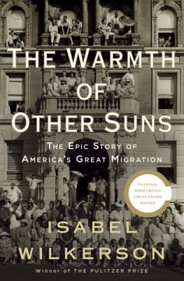 Image of the cover of Isabel Wilkerson's prize-winning nonfiction book, The Warmth of Other Suns