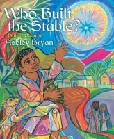 Who Built the Stable by Ashley Bryan