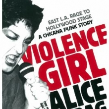Violence Girl: East L.A. Rage to Hollywood Stage: A Chicana Punk Story by Alice Bag