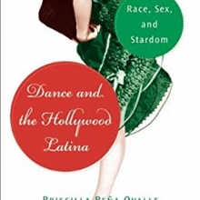 Dance and the Hollywood Latina: Race, Sex, and Stardom