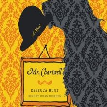 Mr. Chartwell cover: the shadow of a large shaggy sitting dog holding a bowler hat in its teeth by the brim overlaid on ornate wallpaper.