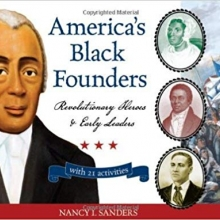 America' Black Founders Revolutionary Heroes and Early Leaders