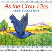 As the Crow Flies by Gail Hartman