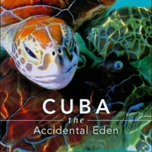 Cover image for the documentary Cuba the Accidental Eden