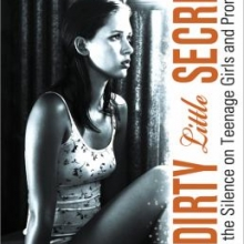 Dirty Little Secrets Breaking the Silence on Teenage Girls and Promiscuity by Kerry Cohen