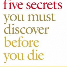 The Five Secrets You Must Discover Before You Die, by John Izzo