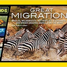 Great Migrations:Whales, Wildebeests, Butterflies, Elephants, and Other Amazing Animals on the Move (National Geographic Kids) cover image