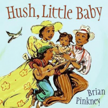 Hush, Little Baby by Brian J. Pinkney