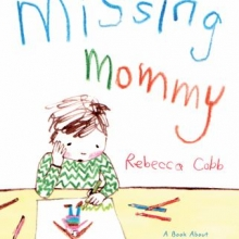 Missing Mommy by Rebecca Cobb
