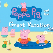 Cover image of Peppa Pig and the Great Vacation