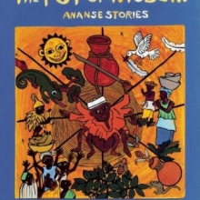 The Pot of Wisdom Ananse Stories