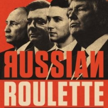 Russian Roulette by Michael Isikoff and David Corn