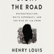 Stony the Road Reconstruction, White Supremacy, and the Rise of Jim Crow by Henry Louis Gates Jr.jpg