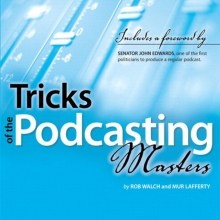 Tricks of the Podcasting Masters by Rob Walch and Mur Lafferty