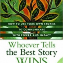 Whoever Tells the Best Story Wiins by Annette Simmons