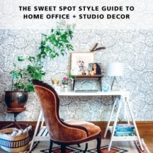 Your creative work space the sweet spot style guide to home office and studio deco