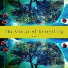 Center of Everything by Laura Moriarty