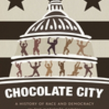 Chocolate City: A History of Race and Democracy in the Nation's Capital book cover