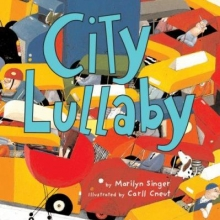 City Lullaby written by Marilyn Singer and illustrated by Carll Cneut
