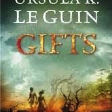 Gifts, by Ursula Le Guin