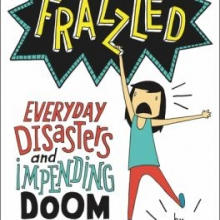 Frazzled: Everyday Disasters and Impending Doom book cover
