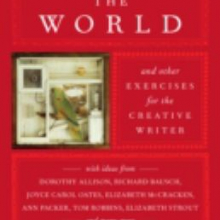 Naming the world : and other exercises for the creative writer / edited by Bret Anthony Johnston.